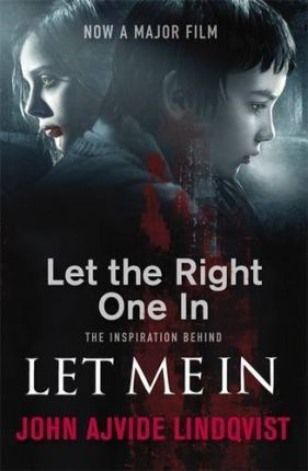 Let The Right One In  (Let Me In film tie-in edition)