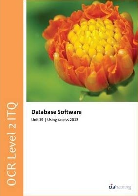 OCR Level 2 ITQ - Unit 19 - Database Software Using Microsoft Access 2013