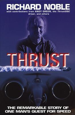 Thrust The Remarkable Story Of One Man's Quest For Speed