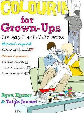 Colouring for Grown-ups : the adult activity book