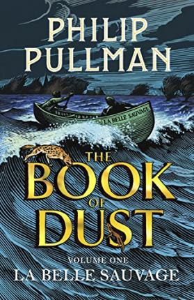 The Book of Dust Volume One : La Belle Sauvage