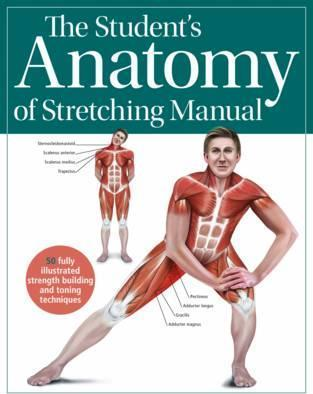 The Student\'s Anatomy of Stretching Manual : Kenneth Ashwell ...