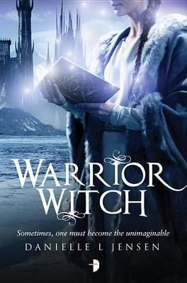 Warrior Witch: Malediction Trilogy Book 3