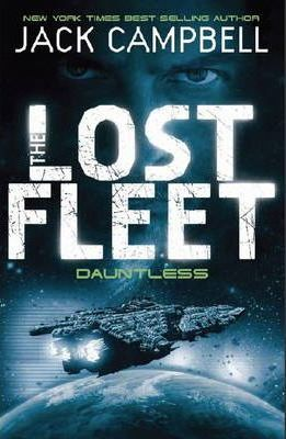The Lost Fleet: Dauntless Bk. 1