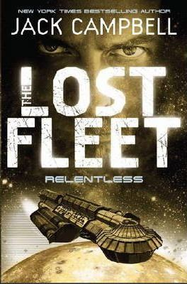 Lost Fleet - Relentless (Book 5)