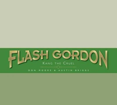 The Complete Flash Gordon Library: Kang the Cruel v. 4
