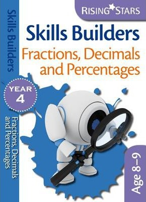 Skills Builders Fractions, Decimals and Percentages: Year 4