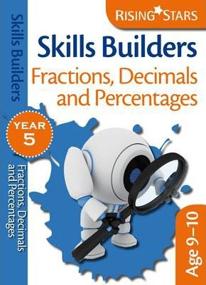 Skills Builders Fractions, Decimals and Percentages: Year 5