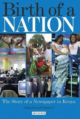 Birth of a Nation: The Story of a Newspaper in Kenya