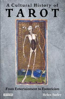 Cultural History of Tarot, A: From Entertainment to Esotericism