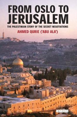 From Oslo to Jerusalem: The Palestinian Story of the Secret Negotiations