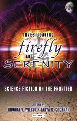 Investigating Firefly and Serenity: Science Fiction on the Frontier