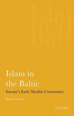 Islam in the Baltic: Europe's Early Muslim Community