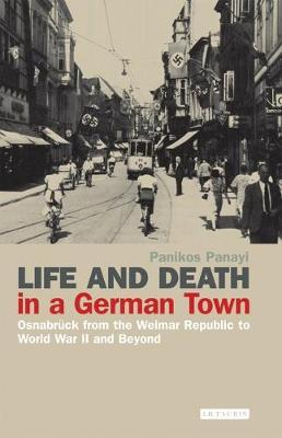 Life and Death in a German Town: Osnabruck from the Weimar Republic to World War II and Beyond