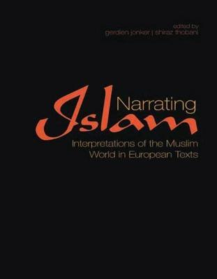 Narrating Islam: Interpretations of the Muslim World in European Texts