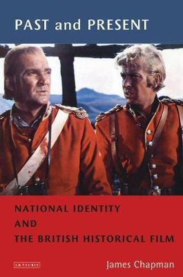 Past and Present: National Identity and the British Historical Film