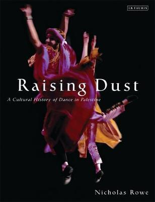 Raising Dust: A Cultural History of Dance in Palestine