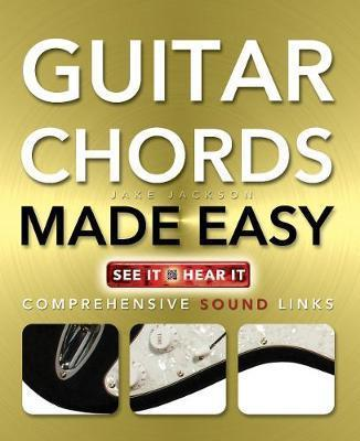 Guitar Chords Made Easy Jake Jackson 9780857757982