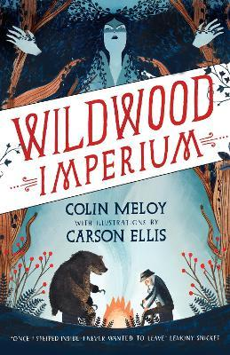 Wildwood Imperium : Colin Meloy : 9780857863300