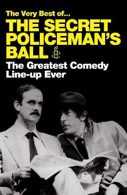 The Very Best of The Secret Policeman's Ball : The Greatest Comedy Line-Up Ever