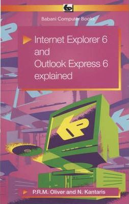 Internet Explorer 6: AND Outlook Express 6 Explained