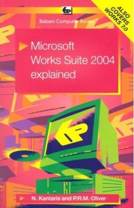 Microsoft Works Suite 2004 Explained 2004