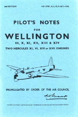 Air Ministry Pilot's Notes: Vickers Armstrong Wellington III, X, XI, XII, XIII and XIV