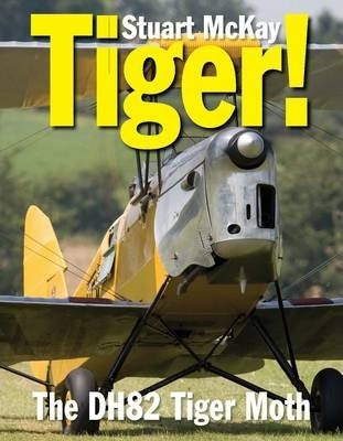 Tiger! : The de Havilland Tiger Moth