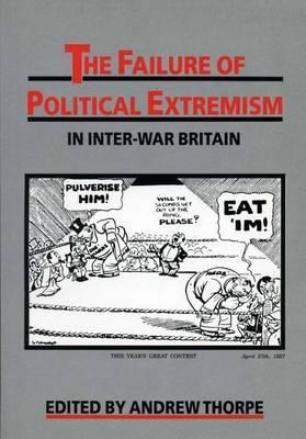 The Failure of Political Extremism in Inter-War Britain
