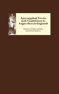 Apocryphal Texts and Traditions in Anglo-Saxon England