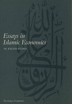 essays in islamic economics m fahim khan
