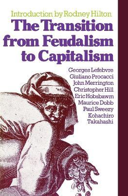 The Transition from Feudalism to Capitalism