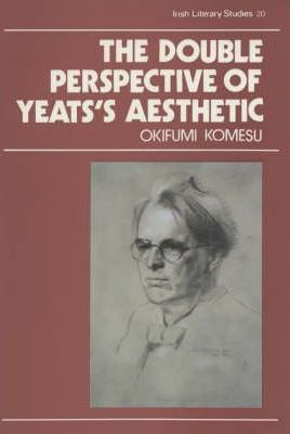 The Double Perspective of Yeats' Aesthetic