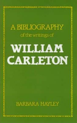 A Bibliography of the Writings of William Carleton