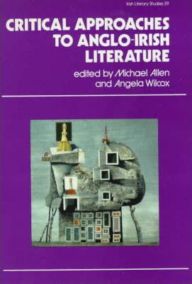 Critical Approaches to Anglo-Irish Literature