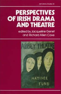 Perspectives on Irish Drama and Theatre