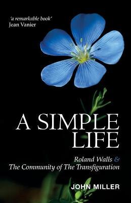 A Simple Life : Roland Walls & The Community of The Transfiguration