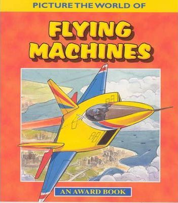 Picture the World of Flying Machines
