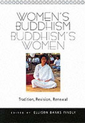 Women's Buddhism, Buddhism's Women  Tradition, Revision, Renewal