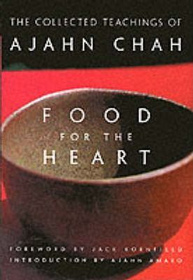 Food for the Heart : The Collected Sayings of Ajahn Chah