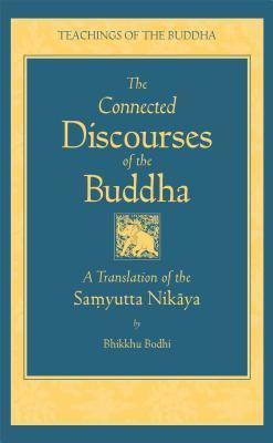 Connected Discourses of the Buddha