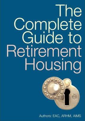The Complete Guide to Retirement Housing
