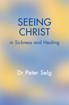 Seeing Christ in Sickness and Healing