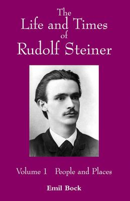 Astrosadventuresbookclub.com The Life and Times of Rudolf Steiner : Volume 1: People and Places Image