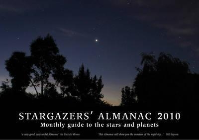 Stargazers' Almanac: Monthly Guide to the Stars and Planets 2010: 2010
