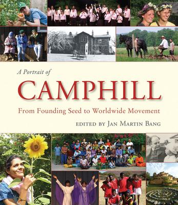 A Portrait of Camphill: From Founding Seed to Worldwide Movement