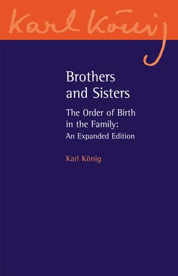 Brothers and Sisters: The Order of Birth in the Family
