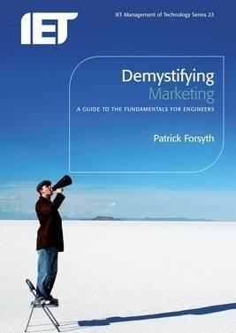 Demystifying Marketing  A guide to the fundamentals for engineers