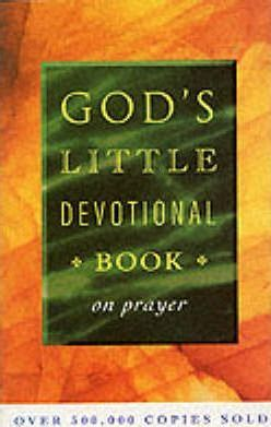 God's Little Devotional Book on Prayer