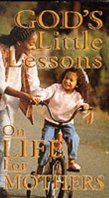 God's Little Lessons on Life for Mothers